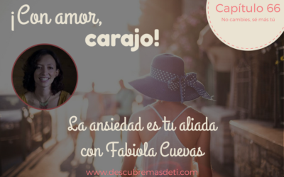 La ansiedad es tu aliada con Fabiola Cuevas