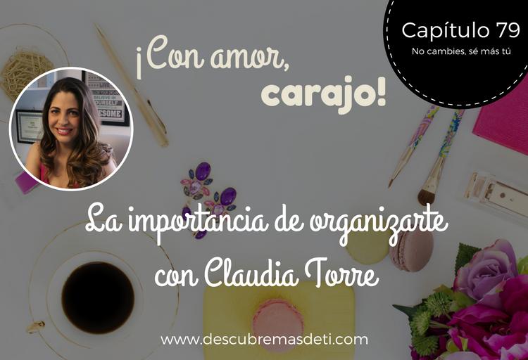 La importancia de organizarte con Claudia Torre