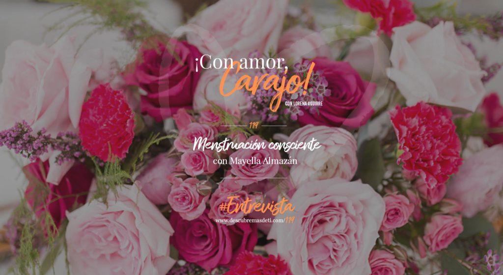 con-amor-carajo-119-menstruacion-conciente-con-mayella-almazan
