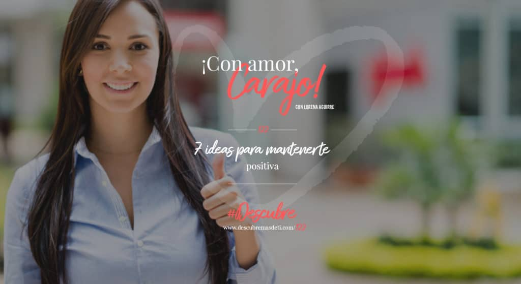 con-amor-carajo-122-7-ideas-para-mantenerte-positiva