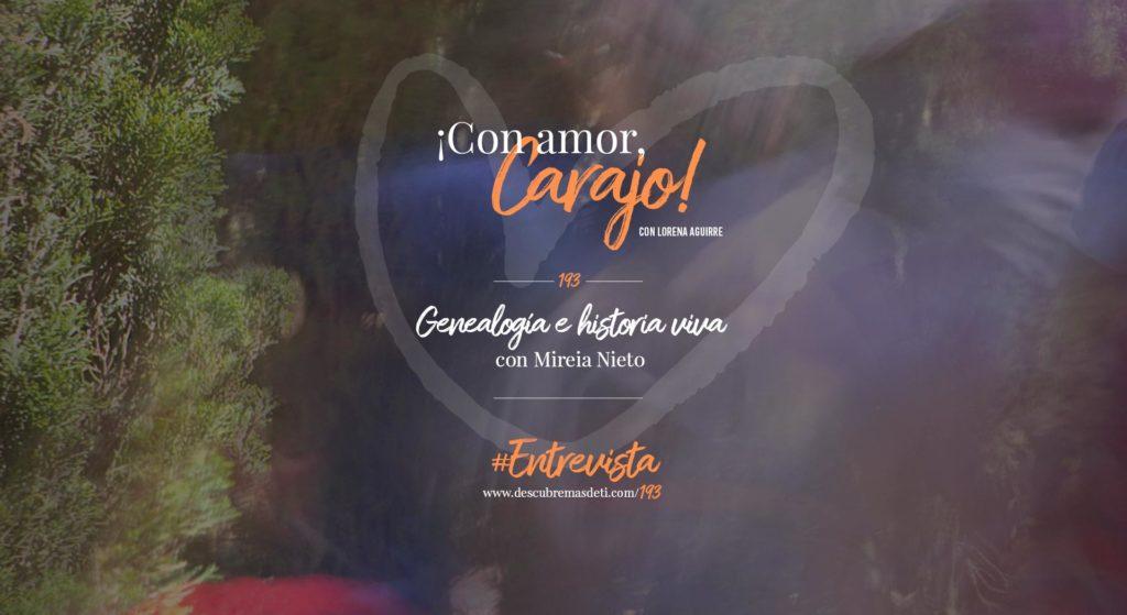 con-amor-carajo-193-genealogia-e-historia-viva-con-mireia-nieto