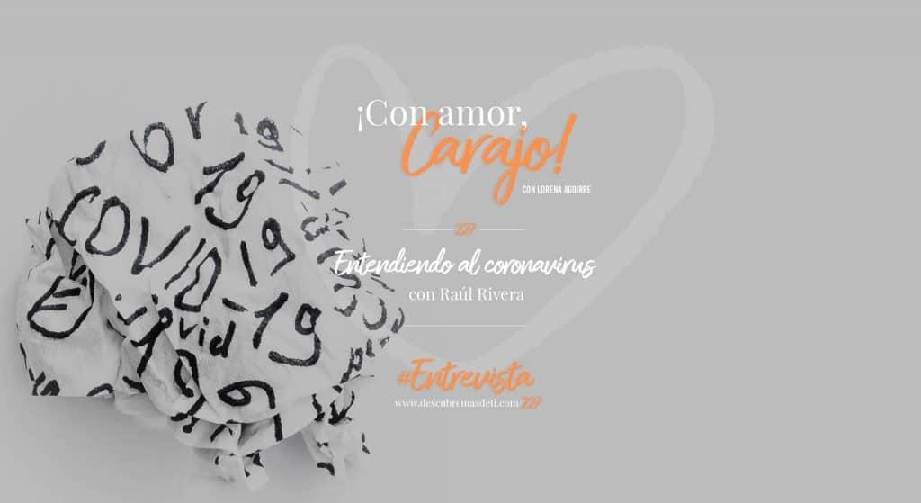 con-amor-carajo-227-entendiendo-al-covid-raul-rivera