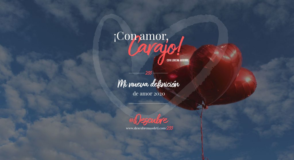 con-amor-carajo-233-mi-nueva-definicion-de-amor-2020