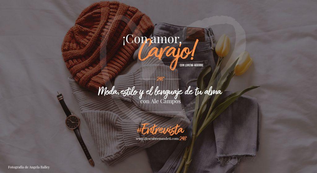 con-amor-carajo-248-moda-estilo-y-el-lenguaje-de-tu-alma-con-ale-campos-y-lorena-aguirre