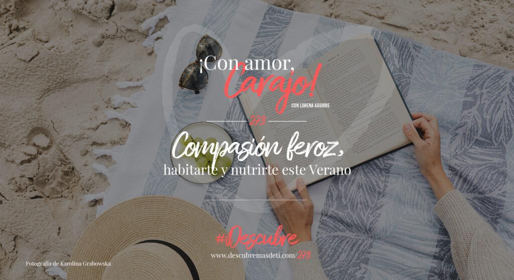 cac 273 Compasión feroz, habitarte y nutrirte este Verano